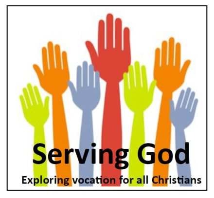 Serving God: Exploring Vocations for all Christians