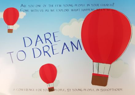 Dare to Dream ~ a Conference for Young People, by Young People, at Bishopthorpe Parish Church
